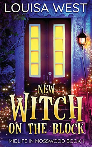 Compare Textbook Prices for New Witch on the Block: A Paranormal Women's Fiction Romance Novel Midlife in Mosswood Book 1 1  ISBN 9780646821399 by West, Louisa