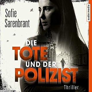 Die Tote und der Polizist     Emma Sköld              Autor:                                                                                                                                 Sofie Sarenbrant                               Sprecher:                                                                                                                                 Julia Fischer                      Spieldauer: 7 Std. und 4 Min.     2 Bewertungen     Gesamt 5,0