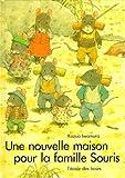 Une nouvelle maison pour la famille Souris - L'Ecole des loisirs - 01/03/2000