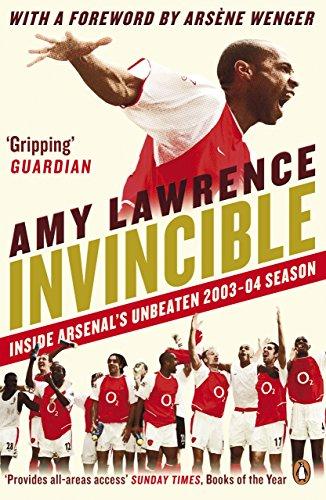 Invincible: Inside Arsenal's Unbeaten 2003-2004 Season