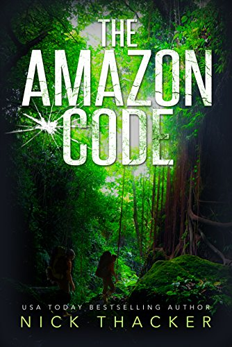The Amazon Code (Harvey Bennett Thrillers Book 2) by [Nick Thacker]