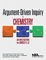 Argument-Driven Inquiry in Chemistry: Lab Investigations for Grades 9-12