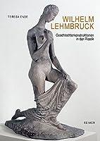 Ende, T: Wilhelm Lehmbruck