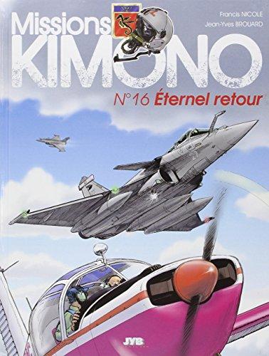 Missions ''Kimono'' T16 Eternel retour