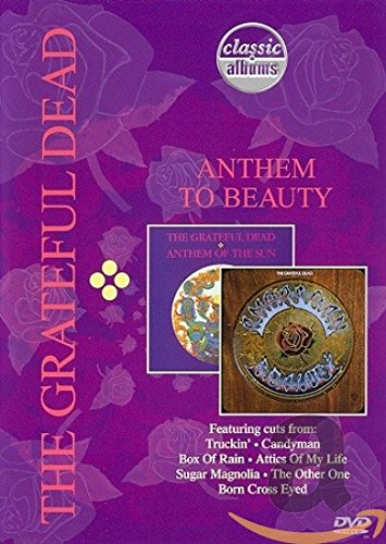 The Grateful Dead - Anthem to Beauty (Classic Album)