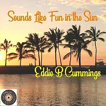 Sounds Like Fun in the Sun