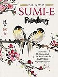 Sumi-e Painting: Master the meditative art of Japanese brush painting (Mindful Artist, 1)