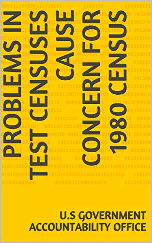 Problems in Test Censuses Cause Concern for 1980 Census (English Edition)