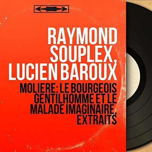 Raymond Souplex, Lucien Baroux