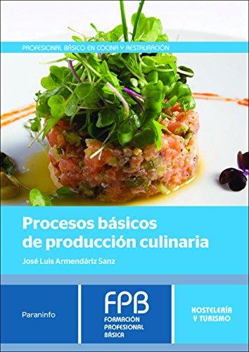 Procesos básicos de producción culinaria (Hosteleria Y Turismo)