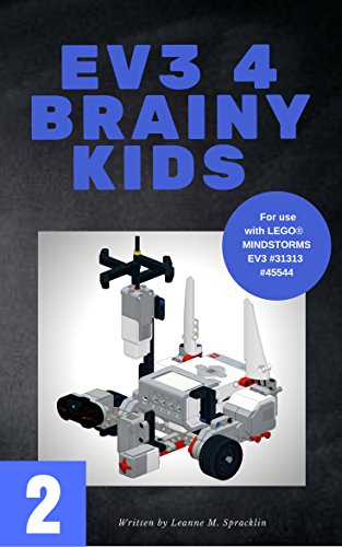 EV3 4 Brainy Kids 2: LEGO® MINDSTORMS EV3 Robotics for ages 7 to 70 (EV3 for Brainy Kids)