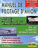 Manuel de pilotage d'avion, PPL (A) et Brevet de base avion : Tout pour l'Examen Théorique de Pilote privé d'avion