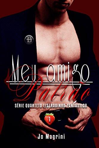 Meu amigo Patrão (Quarteto Listradinho Fantástico Livro 1)