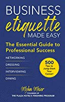 Deal on Business Etiquette Made Easy: The Essential Guide to Professional Success