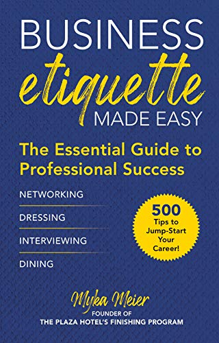 Compare Textbook Prices for Business Etiquette Made Easy: The Essential Guide to Professional Success  ISBN 9781510751934 by Meier, Myka
