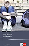 ISBN zu Stone Cold: Schulausgabe für das Niveau B1, ab dem 5. Lernjahr. Ungekürzter englischer Originaltext mit Annotationen (Young Adult Literature: Klett English Editions)