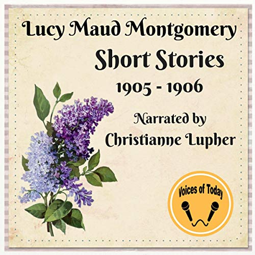 Page de couverture de Lucy Maud Montgomery Short Stories 1905-1906
