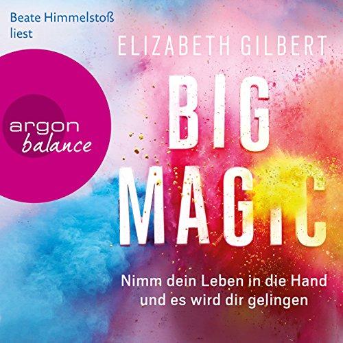 Big Magic: Nimm dein Leben in die Hand und es wird dir gelingen                   De :                                                                                                                                 Elizabeth Gilbert                               Lu par :                                                                                                                                 Beate Himmelstoß                      Durée : 3 h et 48 min     Pas de notations     Global 0,0