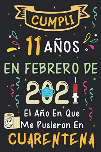 Cumplí 11 Años En Febrero De 2021: El Año En Que Me Pusieron En Cuarentena | Regalo de cumpleaños de 11 años para niños y niñas, 11 años cumpleaños ... rayadas)