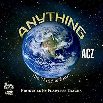 Anything (The World Is Yours)