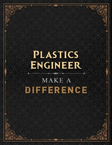 Plastics Engineer Make A Difference Lined Notebook Journal: Over 100 Pages, Hourly, A Blank, Menu, Financial, Work List, 21.59 x 27.94 cm, Daily, A4, 8.5 x 11 inch