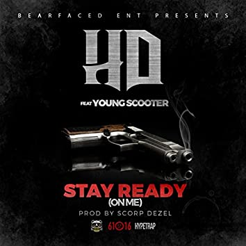 Stay Ready (On Me) [feat. Young Scooter]