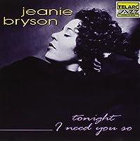 Tonight I Need You So by Jeanie Bryson (1994-05-24)