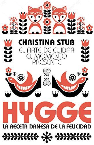 Hygge. El arte de cuidar el momento presente (Estilo de vida)