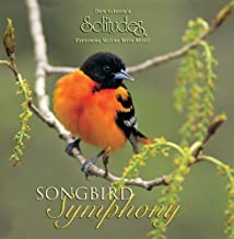 Songbird Symphony by Dan Gibson (2002-09-17)