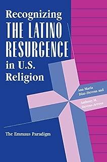 Recognizing The Latino Resurgence In U.s. Religion: The Emmaus Paradigm (World Explorations Series)