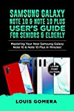SAMSUNG GALAXY NOTE 10 & NOTE 10 PLUS USER'S GUIDE FOR SENIORS & ELDERLY: Mastering Your New Samsung Galaxy Note 10 & Note 10 Plus in Minutes! (2020 Edition)