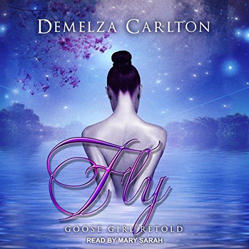 Fly: Goose Girl Retold audiobook cover art