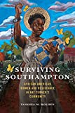 Surviving Southampton: African American Women and Resistance in Nat Turner's Community (Women, Gender, and Sexuality in American History Book 1) (English Edition)