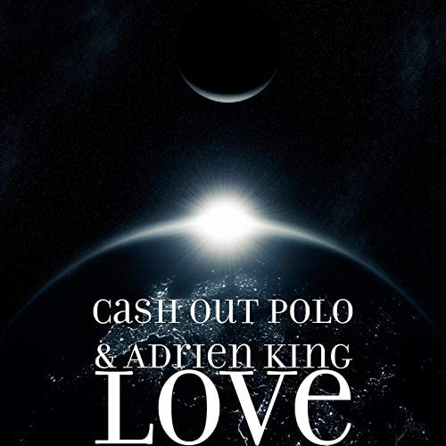 Cash Out Polo & Adrien King