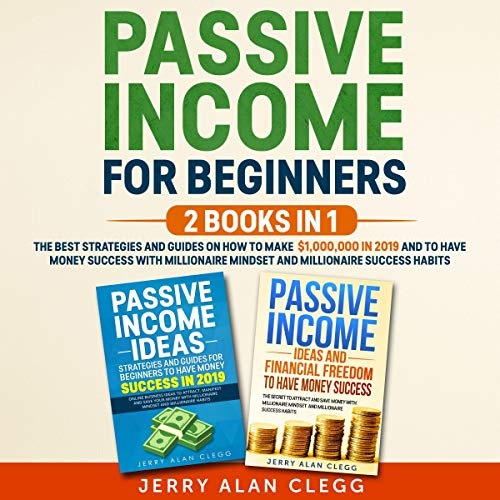 Passive Income for Beginners: 2 Books in 1 audiobook cover art