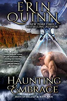 Haunting Embrace (Mists of Ireland Book 4) by [Erin Quinn]