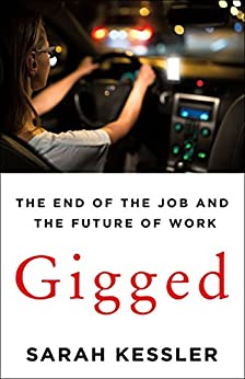 Gigged: The End of the Job and the Future of Work by [Sarah Kessler]