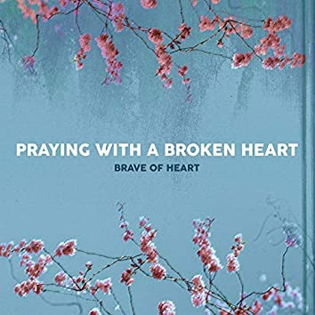 Praying With a Broken Heart
