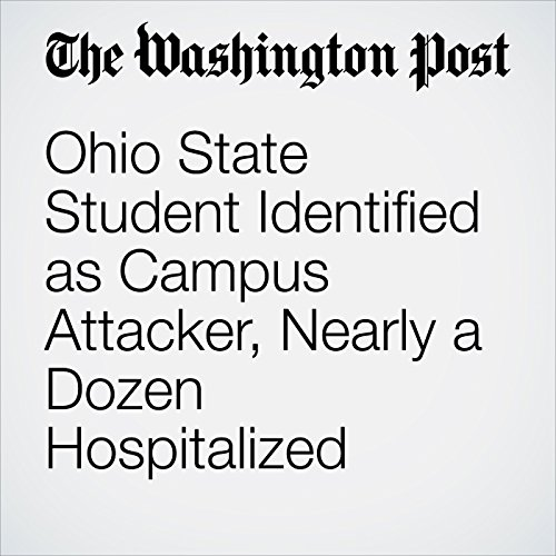 Ohio State Student Identified as Campus Attacker, Nearly a Dozen Hospitalized audiobook cover art