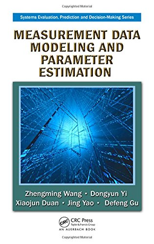 Measurement Data Modeling and Parameter Estimation (Systems Evaluation, Prediction, and Decision-Making)