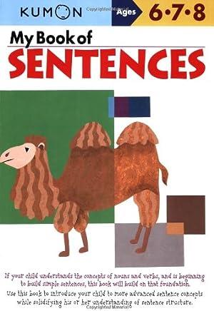 My Book of Sentences: Ages 6, 7, 8 (Kumon Workbooks)