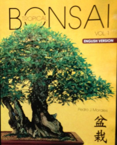 Tropical Bonsai Vol. 1 English Version (Tropical Bonsai English Version)