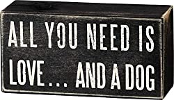 """All You Need Is Love... And A Dog"" Sign Gift"