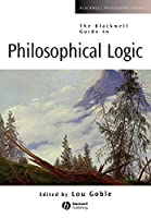 The Blackwell Guide to Philosophical Logic (Blackwell Philosophy Guides)