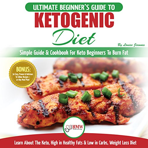 『The Ultimate Beginner's Ketogenic Diet: Weight Loss Plan Guide for Men & Women』のカバーアート