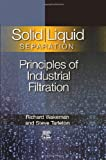 Solid/ Liquid Separation: Principles of Industrial Filtration