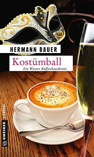 Kostümball: Ein Wiener Kaffeehauskrimi (Chefober Leopold W. Hofer 9)