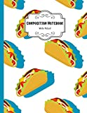 Composition Notebook Wide Ruled: Funny Taco Notebook | Cute Wide Ruled Journal for school, college, take notes | for teens, students, teachers, ... Gift or Birthday Present for Adults and Kids