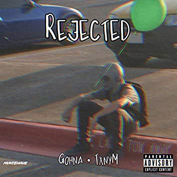 Rejected (feat. TxnyM)