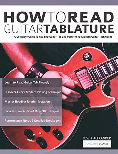 How to Read Guitar Tablature: A Complete Guide to Reading Guitar Tab and Performing Modern Guitar Techniques